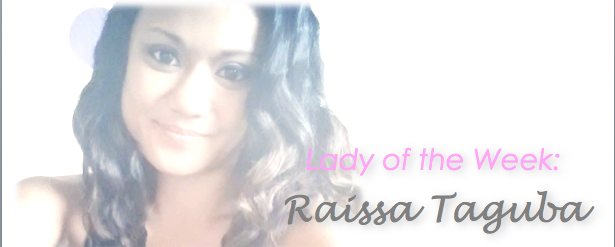 Lady of the Month: RaissaTaguba