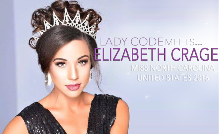 MEET ELIZABETH CRAGE: MISS NORTH CAROLINA UNITED STATES 2016