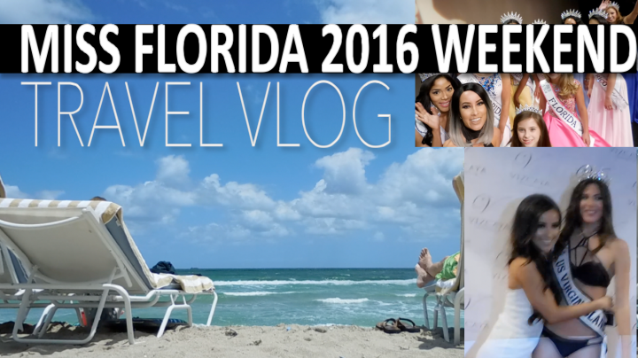 Travel Blog: Miss Florida United States 2016 Weekend