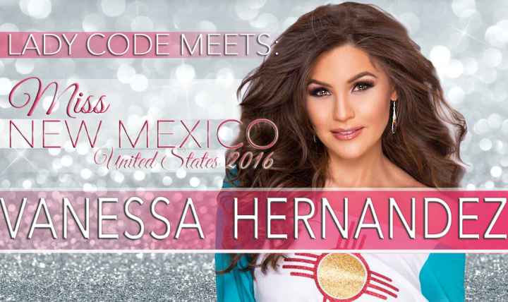 Meet Vanessa Hernandez: Miss New Mexico United States 2016