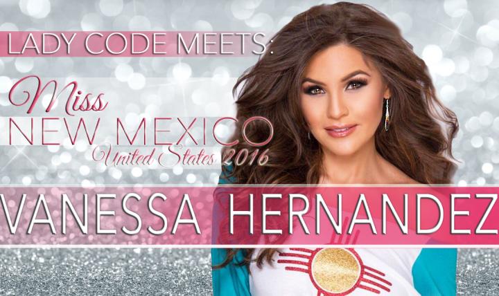 Meet Vanessa Hernandez: Miss New Mexico United States2016