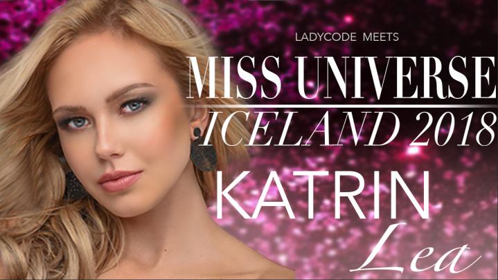 Meet Miss Universe Iceland 2018: Katrin LeaElenudottir